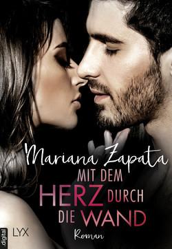 Mit dem Herz durch die Wand von Zapata,  Mariana