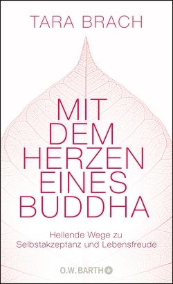 Mit dem Herzen eines Buddha von Brach,  Tara, Kahn-Ackermann,  Susanne