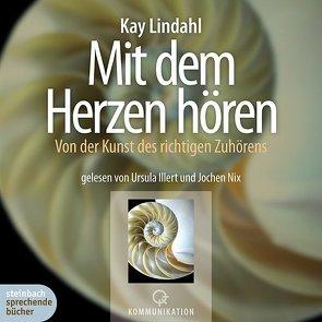 Mit dem Herzen hören von Illert,  Ursula, Lindahl,  Kay, Nix,  Jochen