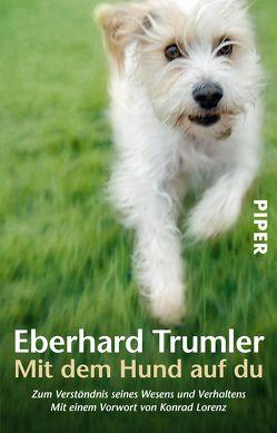 Mit dem Hund auf du von Lorenz,  Konrad, Trumler,  Eberhard