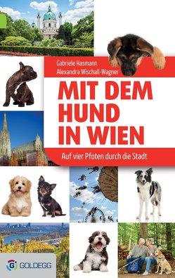 Mit dem Hund in Wien von Hasmann,  Gabriele, Wischall-Wagner,  Alexandra