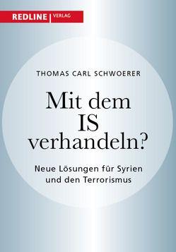 Mit dem IS verhandeln? von Schwoerer,  Thomas Carl