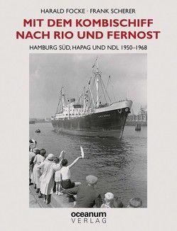 Mit dem Kombischiff nach Rio und Fernost von Focke,  Harald, Scherer,  Frank