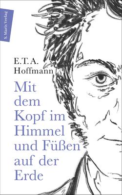 Mit dem Kopf im Himmel und Füßen auf der Erde von Hesse,  Bernd, Hoffmann,  E T A, Petzel,  Jörg