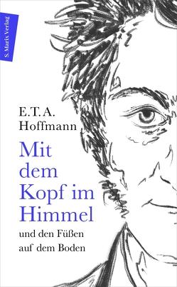 Mit dem Kopf im Himmel und den Füßen auf dem Boden von Hesse,  Bernd, Hoffmann,  E T A, Petzel,  Jörg