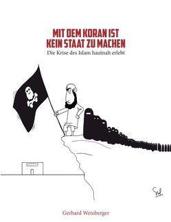 Mit dem Koran ist kein Staat zu machen von Weinberger,  Gerhard