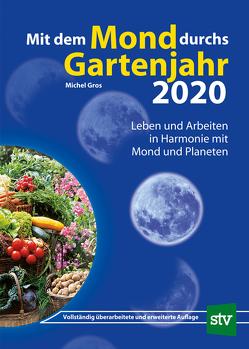 Mit dem Mond durchs Gartenjahr 2020 von Gros,  Michel