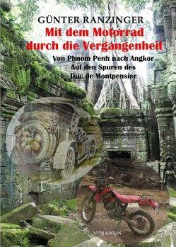 Mit dem Motorrad durch die Vergangenheit von Ranzinger,  Günter