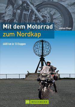 Mit dem Motorrad zum Nordkap von Pfleger,  Andreas
