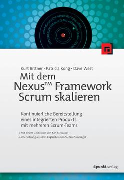 Mit dem Nexus™ Framework Scrum skalieren von Bittner,  Kurt, Kong,  Patricia, Schwaber,  Ken, West,  Dave, Zumbräge,  Stefan