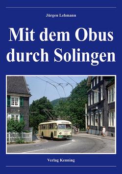 Mit dem Obus durch Solingen von Kenning,  Ludger, Lehmann,  Jürgen, Terjung,  Bernhard