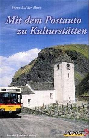 Mit dem Postauto zu Kulturstätten von Maur,  Franz auf der