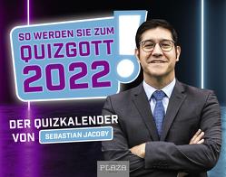 So werden Sie zum Quizgott 2022! von Jacoby,  Sebastian