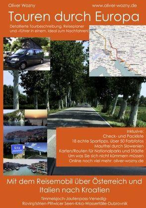 Mit dem Reisemobil durch Österreich und Italien nach Kroatien von Wozny,  Oliver