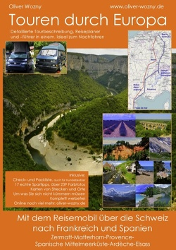Mit dem Reisemobil über die Schweiz nach Frankreich und Spanien von Wozny,  Oliver