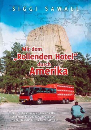 """Mit dem """"Rollenden Hotel"""" durch Amerika von Sawall,  Siggi"""