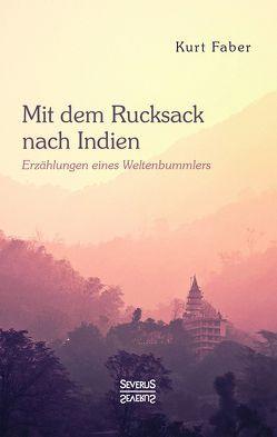 Mit dem Rucksack nach Indien von Faber,  Kurt