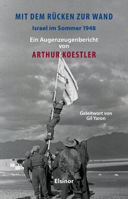 Mit dem Rücken zur Wand von Koestler,  Arthur, Moskon-Raschick,  Karin, Yaron,  Gil