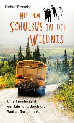 Mit dem Schulbus in die Wildnis von Praschel,  Heike
