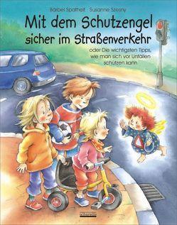 Mit dem Schutzengel sicher im Straßenverkehr von Spathelf,  Bärbel, Szesny,  Susanne