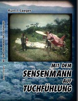 Mit dem Sensenmann auf Tuchfühlung von Jaeger,  Kurt J.