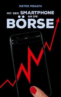 Mit dem Smartphone an die Börse von Menath,  Dieter
