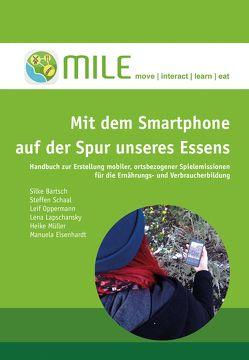 Mit dem Smartphone auf der Spur unseres Essens von Bartsch,  Silke, Eisenhardt,  Manuela, Müller,  Heike, Oppermann,  Leif, Schaal,  Steffen