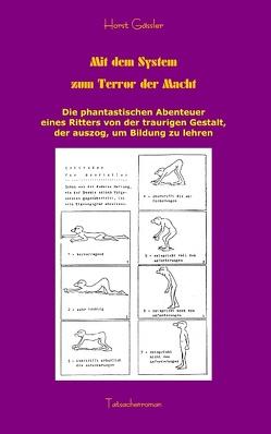 Mit dem System zum Terror der Macht von Gässler,  Horst