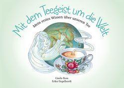 Mit dem Teegeist um die Welt von Buss,  Gisela, Engelhardt,  Erika