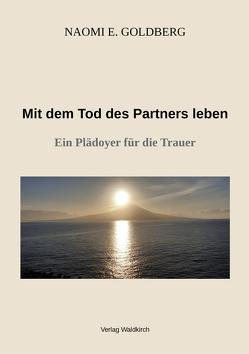 Mit dem Tod des Partners leben von Goldberg,  Naomi E.