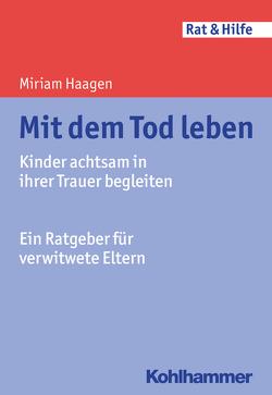 Mit dem Tod leben von Haagen,  Miriam