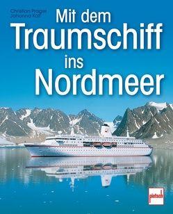 Mit dem Traumschiff ins Nordmeer von Prager,  Christian