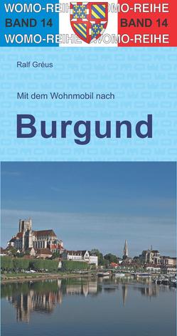 Mit dem Wohnmobil durch Burgund von Gréus,  Ralf
