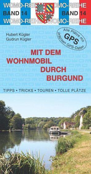 Mit dem Wohnmobil durch Burgund von Kugler,  Gudrun, Kügler,  Hubert