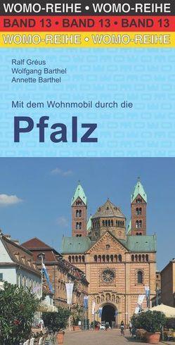 Mit dem Wohnmobil durch die Pfalz von Barthel,  Wolfgang, Bathel,  Annette, Gréus,  Ralf