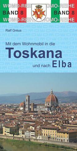 Mit dem Wohnmobil durch die Toskana und nach Elba von Gréus,  Ralf