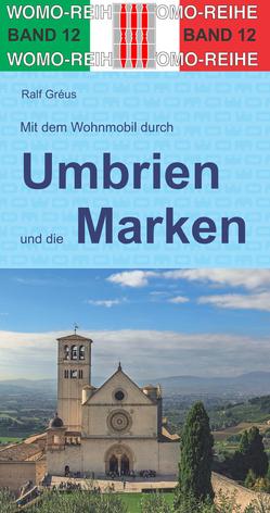 Mit dem Wohnmobil durch Umbrien und die Marken von Gréus,  Ralf