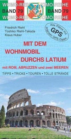 Mit dem Wohnmobil durchs Latium von Huber,  Klaus, Riehl,  Friedrich, Riehl-Takada,  Toshiko