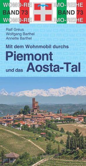 Mit dem Wohnmobil durchs Piemont & und das Aosta-Tal von Barthel,  Annette, Barthel,  Wolfgang, Gréus,  Ralf