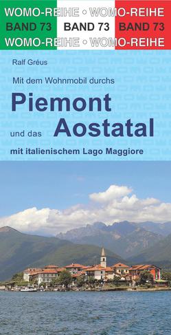 Mit dem Wohnmobil durchs Piemont und das Aostatal von Gréus,  Ralf