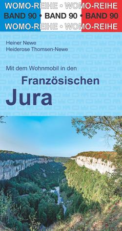Mit dem Wohnmobil in den Französischen Jura von Newe,  Heiner, Thomsen-Newe,  Heiderose