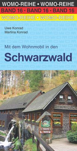 Mit dem Wohnmobil in den Schwarzwald von Konrad,  Martina, Konrad,  Uwe