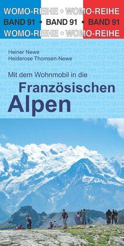 Mit dem Wohnmobil in die Französischen Alpen von Newe,  Heiner, Thomsen-Newe,  Heiderose