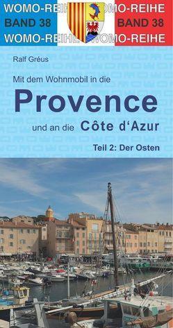 Mit dem Wohnmobil in die Provence und an die Cote d' Azur von Gréus,  Ralf
