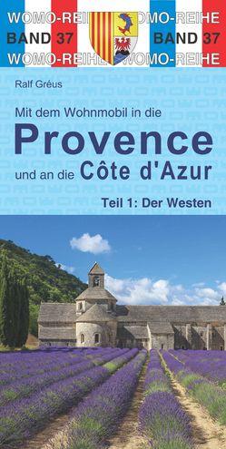 Mit dem Wohnmobil in die Provence und an die Cote d'Azur von Gréus,  Ralf