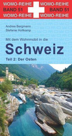 Mit dem Wohnmobil in die Schweiz von Bergmann,  Andrea, Holtkamp,  Stefanie