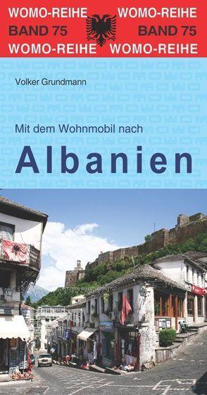 Mit dem Wohnmobil nach Albanien von Grundmann,  Volker