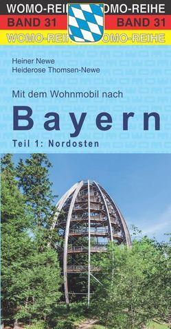 Mit dem Wohnmobil nach Bayern von Newe,  Heiner, Thomsen-Newe,  Heiderose