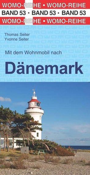 Mit dem Wohnmobil nach Dänemark von Seiter,  Thomas, Seiter,  Yvonne