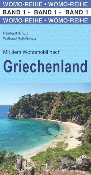 Mit dem Wohnmobil nach Griechenland von Roth-Schulz,  Waltraud, Schulz,  Reinhard